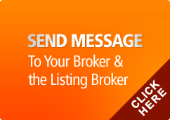 SEND MESSAGE To Your Broker & the Listing Broker